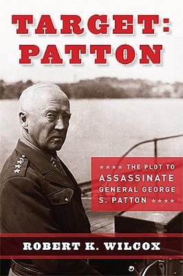 Target Patton By Wilcox, Robert K.